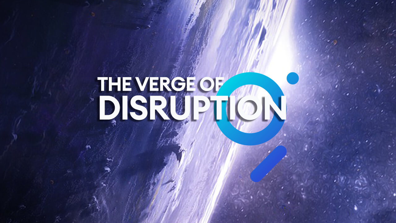 Verge-of-Disruption